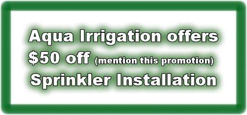 Aqua Irrigation Offers Sprinkler Installation Discounts | www.aquairrigation.net